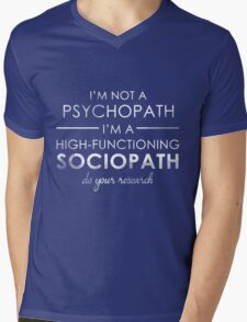 I'm not a Psychopath, I'm a High-functioning Sociopath - Do your research (White lettering) Mens V-Neck T-Shirt