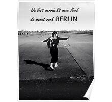 Du musst nach Berlin Poster