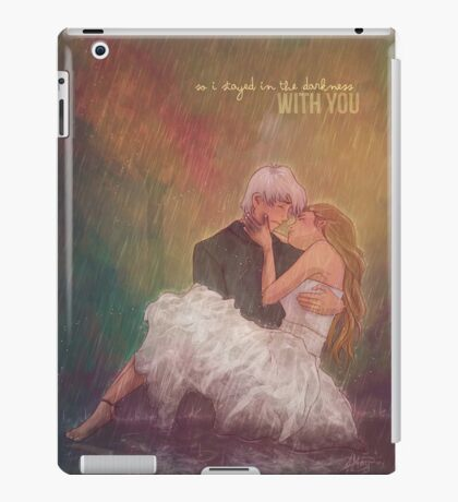 So I stayed in the darkness with you iPad Case/Skin
