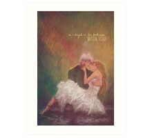So I stayed in the darkness with you Art Print