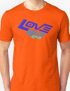 LOVE! LOVE! LOVE! Unisex T-Shirt