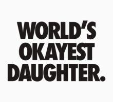 WORLD'S OKAYEST DAUGHTER One Piece - Short Sleeve