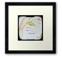 Shine like a diamond Framed Print
