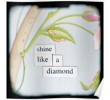 Shine like a diamond Poster