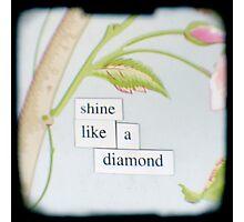 Shine like a diamond Photographic Print