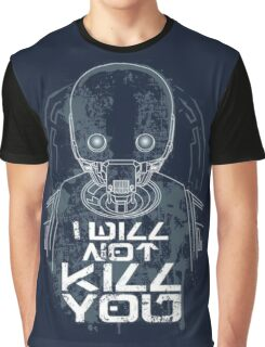 i will not kill you Graphic T-Shirt