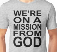 Blues Brothers - We're On A Mission From God Unisex T-Shirt