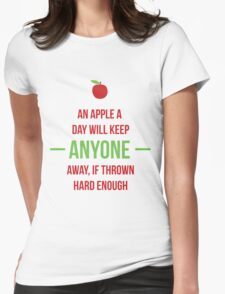 An apple a day will keep anyone away Womens Fitted T-Shirt