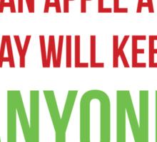 An apple a day will keep anyone away Sticker