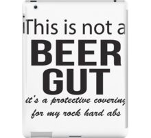 This is not a beer gut iPad Case/Skin