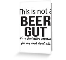 This is not a beer gut Greeting Card