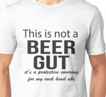 This is not a beer gut Unisex T-Shirt