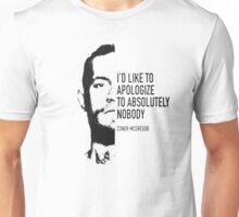 Apologize to Nobody Unisex T-Shirt