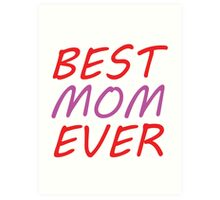 Best mom ever Art Print