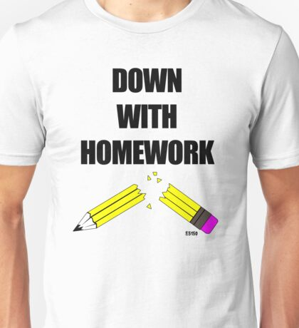 Down With Homework Unisex T-Shirt
