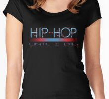 Hip - Hop Until I Die Red and Blue Street Style Street Wear Swag T-Shirt Women's Fitted Scoop T-Shirt