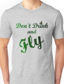 DON'T DRINK AND FLY Unisex T-Shirt