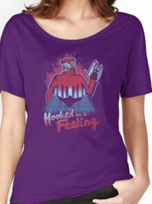 Hooked on a Feeling Women's Relaxed Fit T-Shirt
