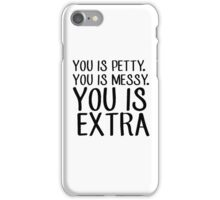 You is Extra iPhone Case/Skin