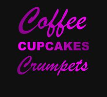 coffee cupcakes and crumpets Unisex T-Shirt