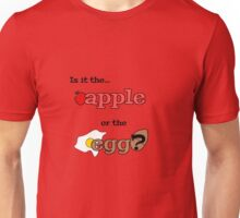 Is it the apple or the egg?  Unisex T-Shirt