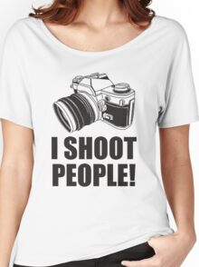 I Shoot People Funny Photographer TEE Camera Photography Digital Photo Women's Relaxed Fit T-Shirt