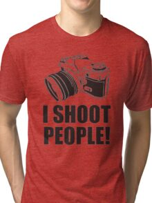 I Shoot People Funny Photographer TEE Camera Photography Digital Photo Tri-blend T-Shirt