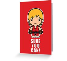 Sure You Can! Greeting Card