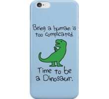 Time To Be A Dinosaur iPhone Case/Skin