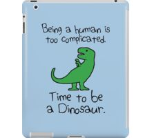 Time To Be A Dinosaur iPad Case/Skin