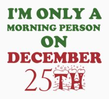 I'M ONLY A MORNING PERSON ON DECEMBER 25TH One Piece - Long Sleeve