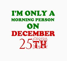I'M ONLY A MORNING PERSON ON DECEMBER 25TH Men's Baseball ¾ T-Shirt