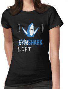 Gym Shark Left Shark Womens Fitted T-Shirt