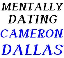 MENTALLY DATING CAMERON DALLAS by Divertions