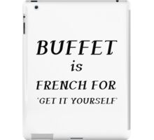 BUFFET IS FRENCH iPad Case/Skin