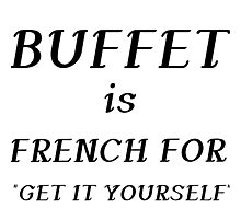 BUFFET IS FRENCH Photographic Print