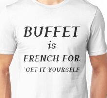 BUFFET IS FRENCH Unisex T-Shirt