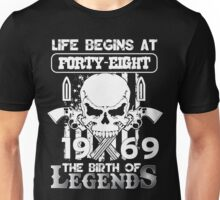 Life begins at forty eight 1969 The birth of legends Unisex T-Shirt