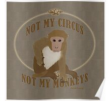 Not My Circus, Not My Monkeys - Polish Proverb Poster