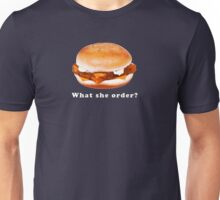 What she order?  Unisex T-Shirt