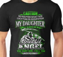 Caution My Daughter Will Always Be My Beautiful Angel T-Shirt Unisex T-Shirt