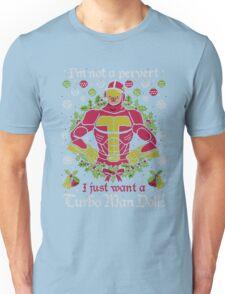 I Just Want a Turbo Man Doll Unisex T-Shirt