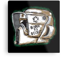 BORN TO SCOUT Metal Print
