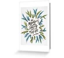 Mountains Calling Greeting Card