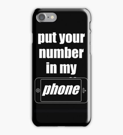 """Put Your Number In My Phone"" Case iPhone Case/Skin"