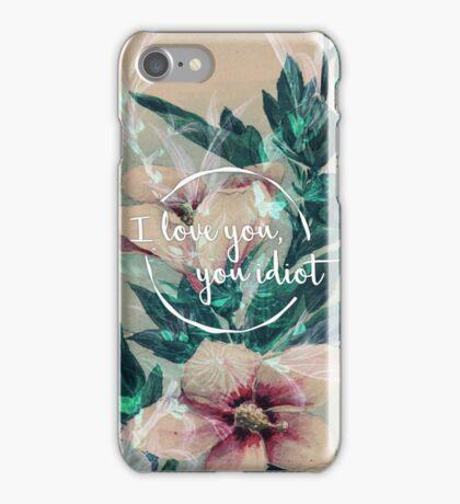 I love you, you idiot iPhone Case/Skin