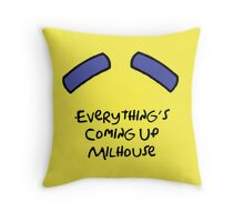 Everything's Coming Up Milhouse Throw Pillow