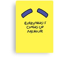 Everything's Coming Up Milhouse Canvas Print