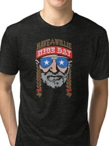 HAVE A WILLIE NELSON NICE DAY Tri-blend T-Shirt