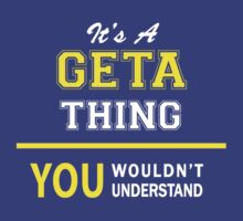 It's A GETA thing, you wouldn't understand !! by satro